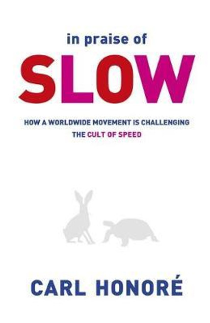 Honore, Carl / In Praise of Slow