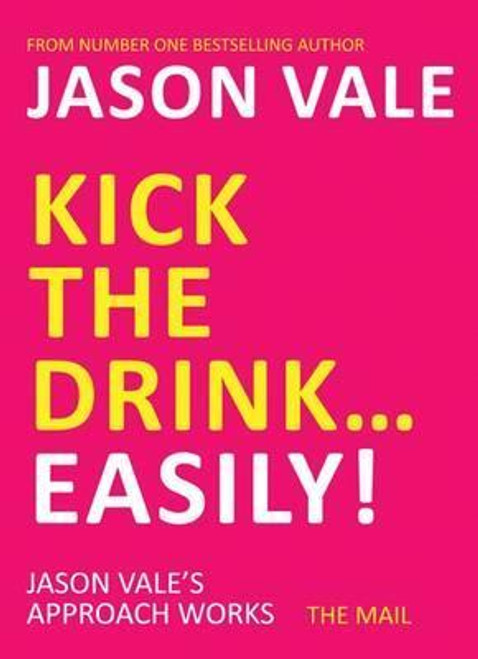 Vale, Jason / Kick the Drink...Easily!