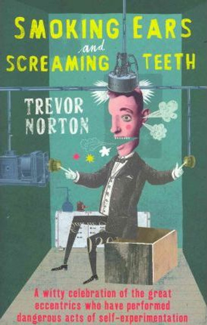 Norton, Trevor / Smoking Ears and Screaming Teeth