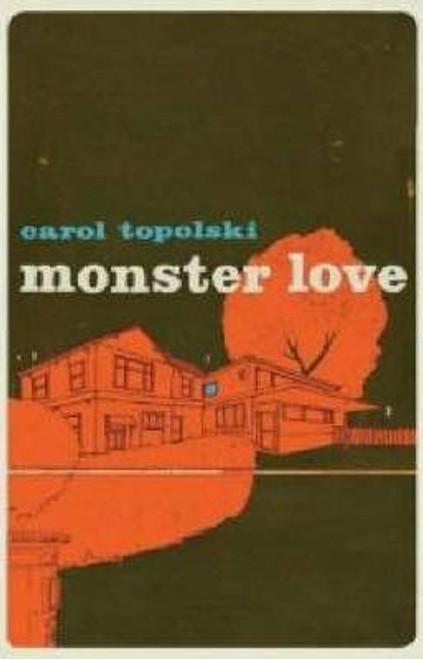 Topolski, Carol / Monster Love (Large Paperback)