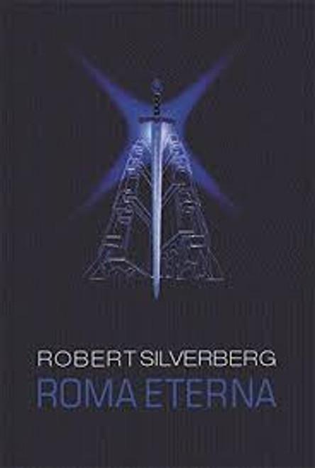Silverberg, Robert - Roma Eterna - HB 1st Edition 2003 - Alternate History