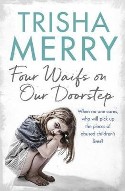 Merry, Trisha / Four Waifs on our Doorstep