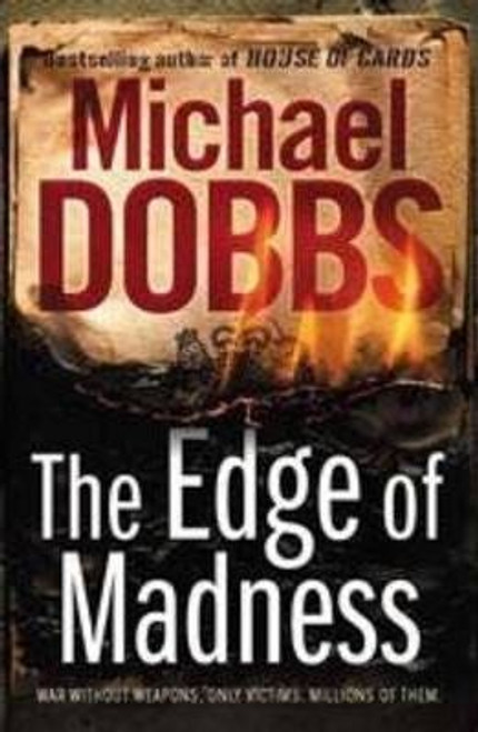 Dobbs, Michael / The Edge of Madness (Large Paperback)