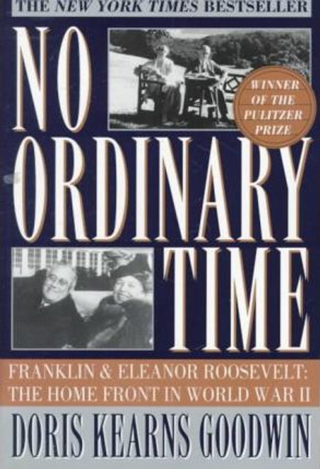 Kearns Goodwin, Doris / No Ordinary Time : Franklin and Eleanor Roosevelt - The Home Front in World War II (Large Paperback)