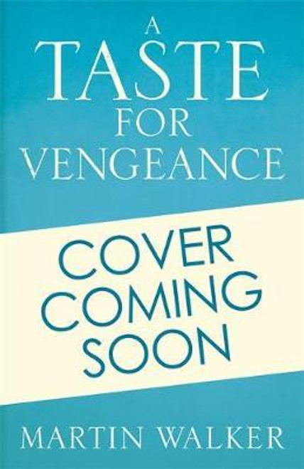 Walker, Martin / A Taste for Vengeance (Large Paperback)