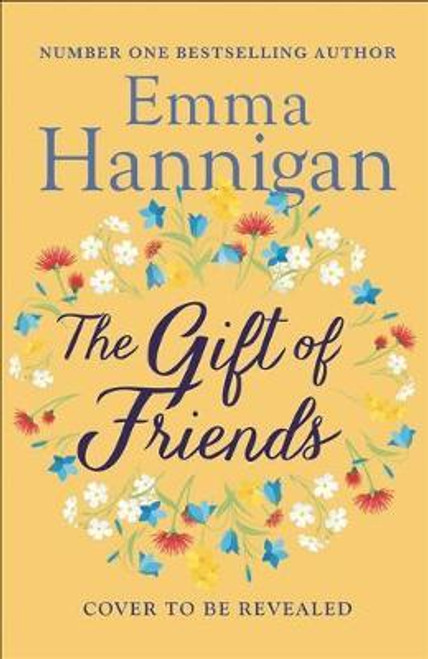 Hannigan, Emma / The Gift of Friends (Large Paperback)