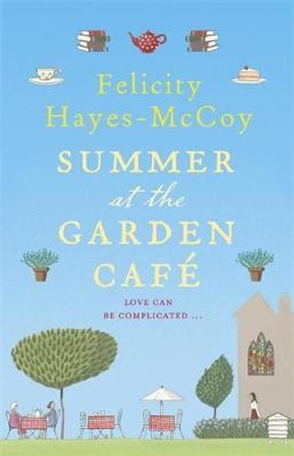 Hayes-McCoy, Felicity / Summer at the Garden Cafe (Large Paperback)
