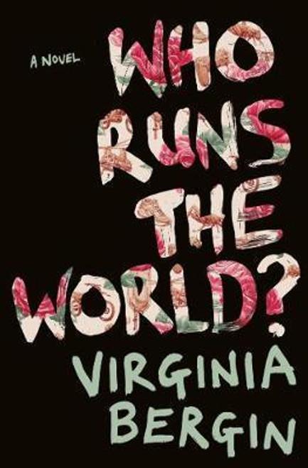 Bergin, Virginia / Who Runs the World?