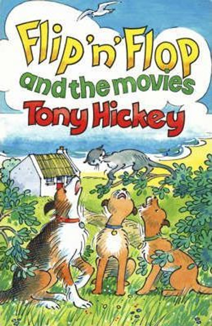 Hickey, Tony / Flip n Flop and the Movies