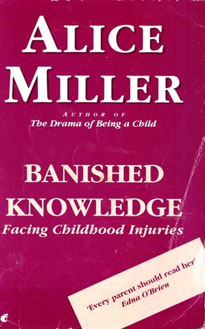 Miller, Alice / Banished Knowledge