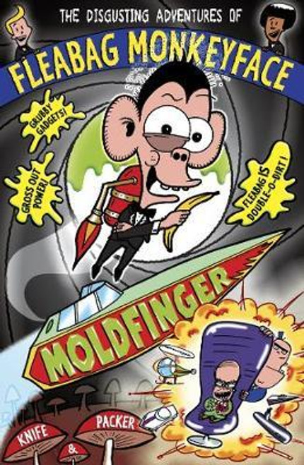 Knife and Paker / The Disgusting Adventures of Fleabag Monkeyface 5: Moldfinger