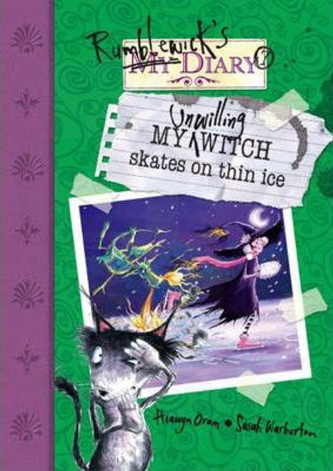Oram, Hiawyn / Rumblewick Diaries: My Unwilling Witch Skates on Thin Ice