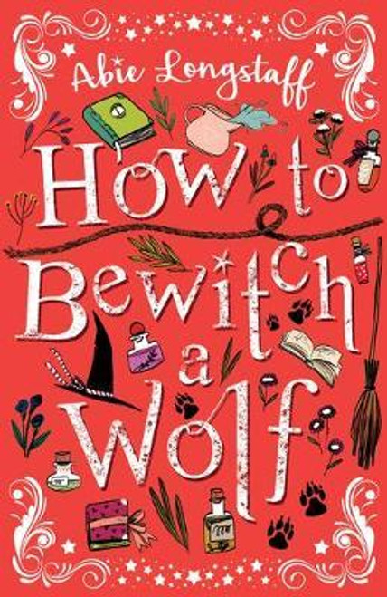 Longstaff, Abie / How to Bewitch a Wolf