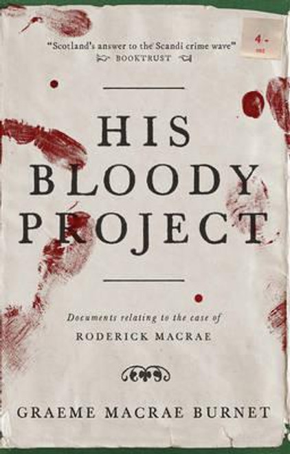 Macrae Burnet, Graeme / His Bloody Project
