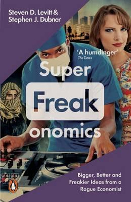 Levitt, Steven D / Superfreakonomics : Global Cooling, Patriotic Prostitutes and Why Suicide Bombers Should Buy Life Insurance