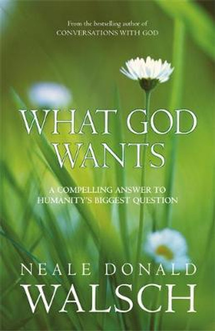 Walsch, Neale Donald / What God Wants