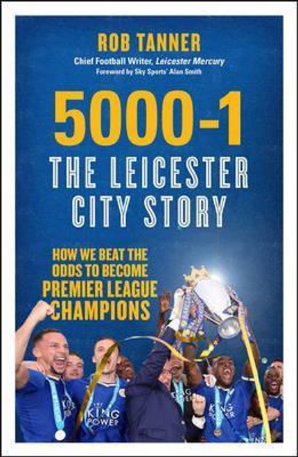 Tanner, Rob / 5000-1: The Leicester City Story
