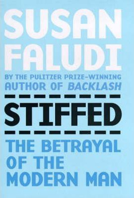 Faludi, Susan / Stiffed : Betrayal of Modern Man (Large Paperback)