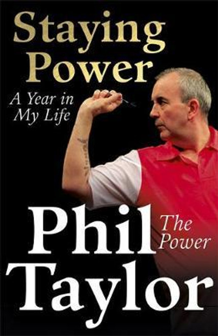 Taylor, Phil / Staying Power : A Year In My Life (Large Paperback)