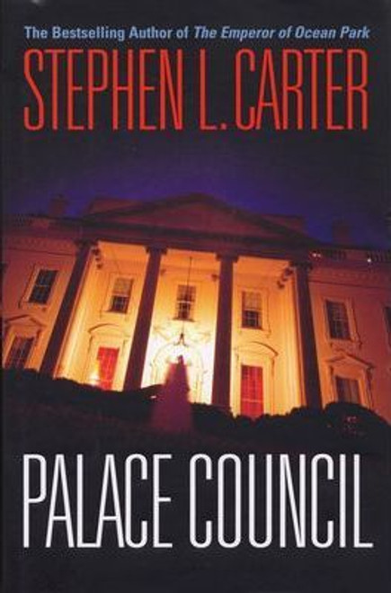 Carter, Stephen L. / Palace Council (Large Paperback)