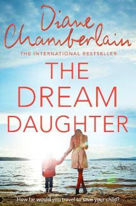 Chamberlain, Diane / The Dream Daughter (Large Paperback)