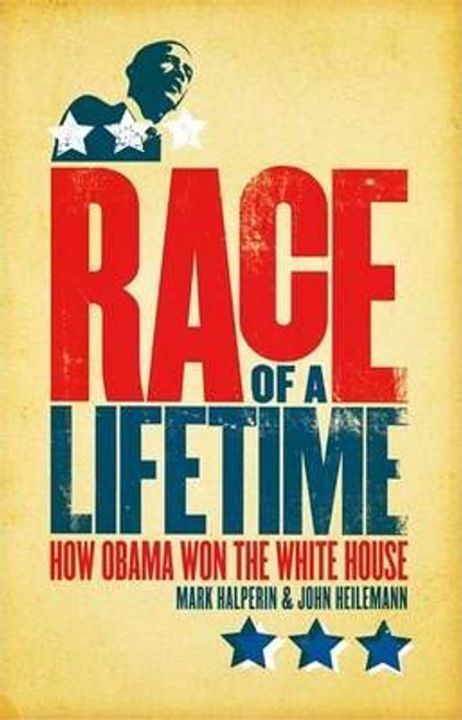 Keilemann, John / Race of a Lifetime : How Obama Won the White House (Large Paperback)
