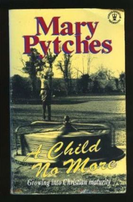 Pytches, Mary / A Child No More