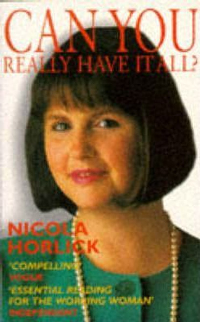 Horlick, Nicola / Can You Have it All?