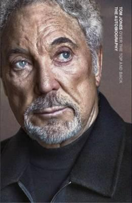Jones, Tom / Over the Top and Back : The Autobiography    (Large Paperback)