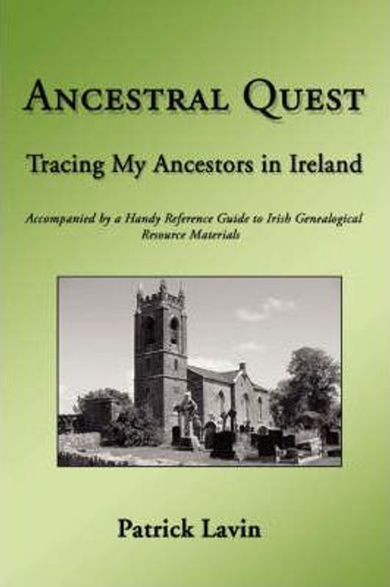 Lavin, Patrick / Ancestral Quest : Tracing My Ancestors in Ireland (Large Paperback)