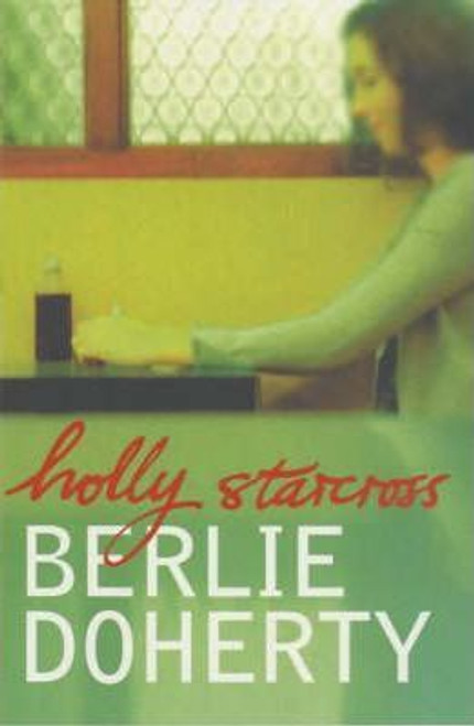 Doherty, Berlie / Holly Starcross