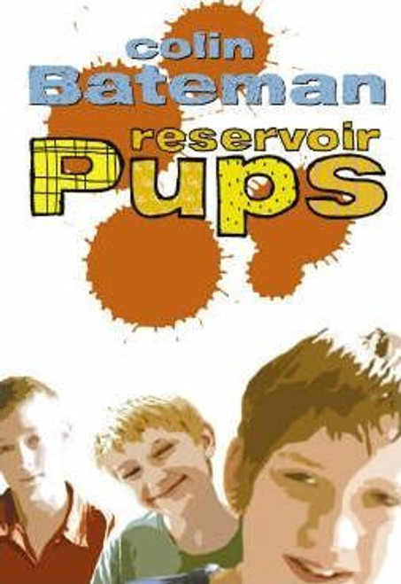 Bateman, Colin / Reservoir Pups