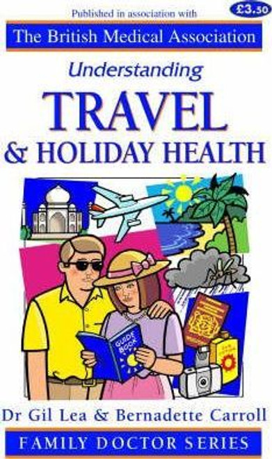 Lea, Dr. Gill / Travel and Holiday Health