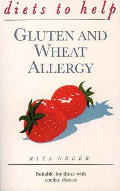 Greer, Rita / Diets to Help Gluten and Wheat Allergy