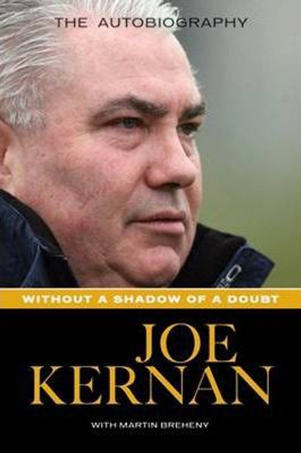 Breheny, Martin / Joe Kernan : Without a Shadow of a Doubt (Large Paperback)
