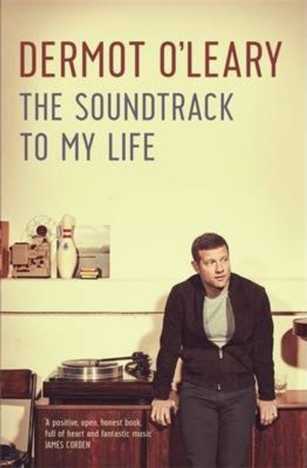 O'Leary, Dermot / The Soundtrack to My Life (Large Paperback)