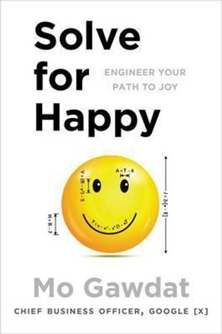 Gawdat, Mo / Solve For Happy : Engineer Your Path to Joy (Large Paperback)