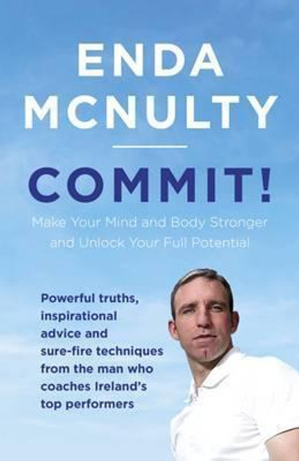 McNulty, Enda / Commit! : Make Your Mind and Body Stronger and Unlock Your Full Potential (Large Paperback)