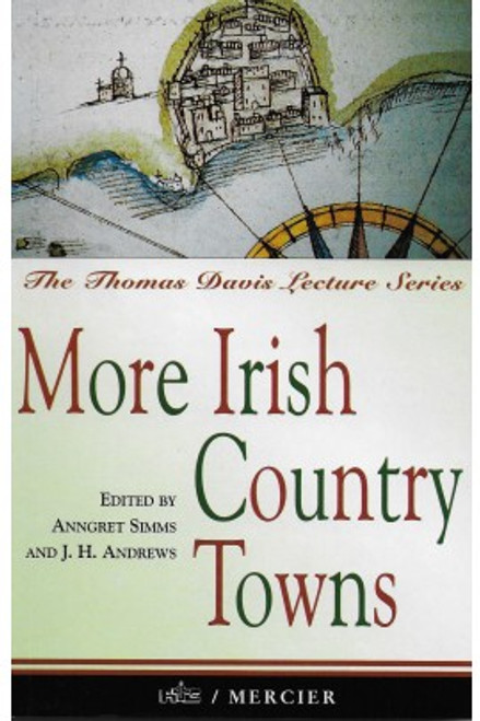 Simms, Anngret & Andrews, J.H ( Editors ) - More Irish Country Towns - PB - BRAND NEW -  Thomas Davis Lecture Series RTE