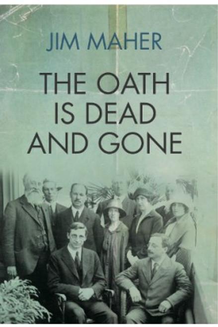 Maher, Jim - The Oath is Dead and Gone - HB - BRAND NEW - Fianna Fáil & the Treaty