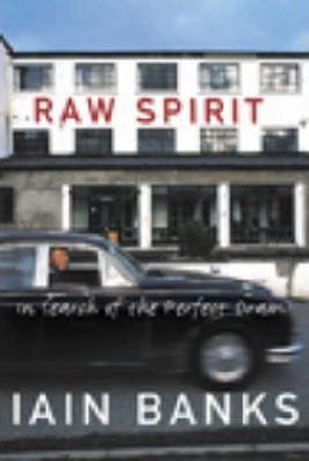 Banks, Iain / Raw Spirit (Large Paperback)
