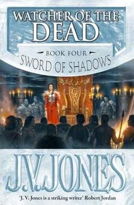 Jones, J. V. / Watcher Of The Dead : Book 4 of the Sword of Shadows (Large Paperback)