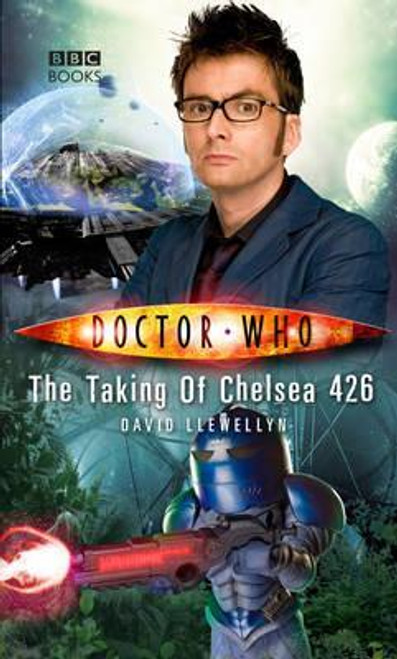 LLewellyn, David / Doctor Who: The Taking of Chelsea 426