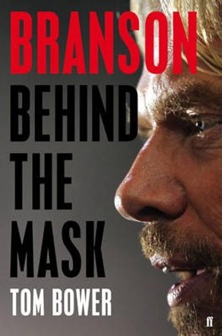 Bower, Tom / Branson : Behind the Mask (Large Paperback)