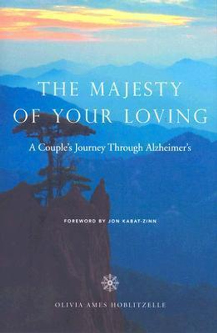Hoblitzelle, Olivia A / The Majesty of Your Loving : A Couple's Journey Through Alzheimer's (Large Paperback)