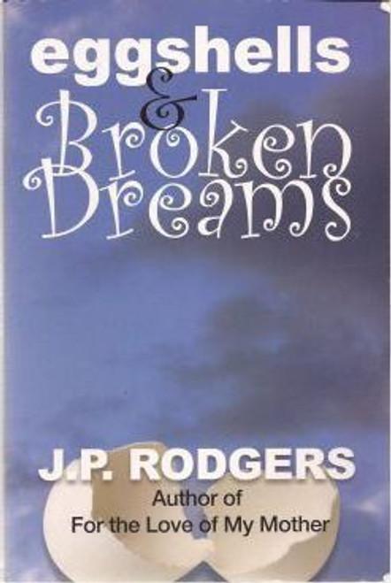 Rodgers, J.P. / Eggshells and Broken Dreams (Large Paperback)