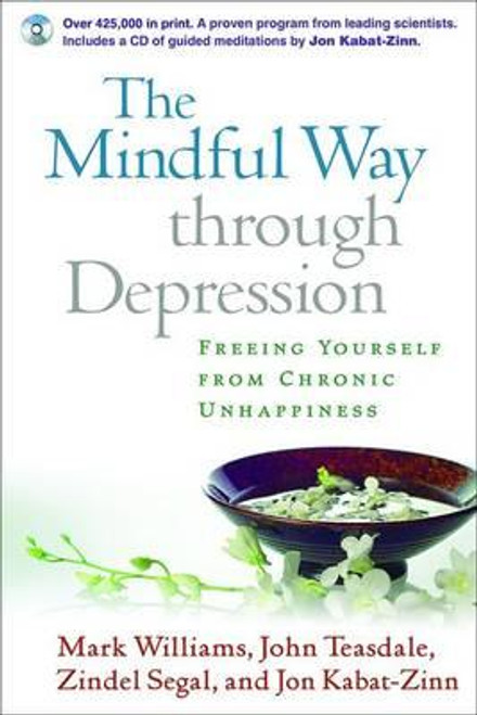 Williams, Mark / The Mindful Way through Depression : Freeing Yourself from Chronic Unhappiness (Large Paperback)
