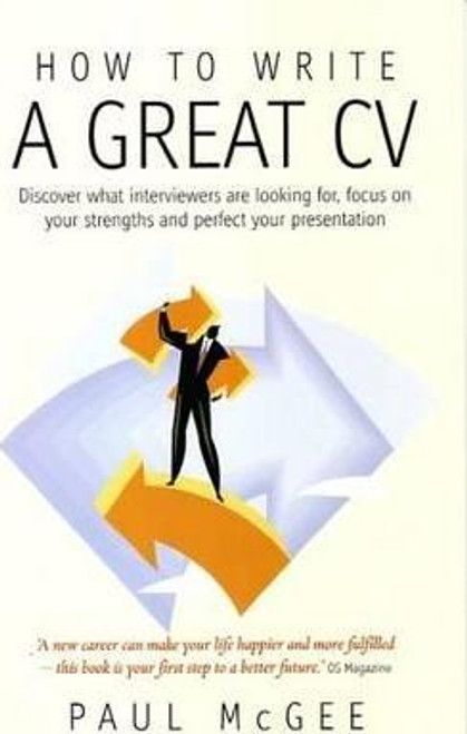 McGee, Paul / How To Write A Great CV, 2nd Edition : Discover What Interviewers are Looking for, Focus on Your Strengths and Perfect Your Presentation (Large Paperback)