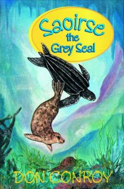 Conroy, Don / Saoirse, the Grey Seal (Large Paperback)