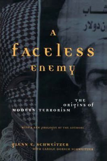 Schweitzer, Glenn E. / A Faceless Enemy : The Origins Of Modern Terrorism (Large Paperback)